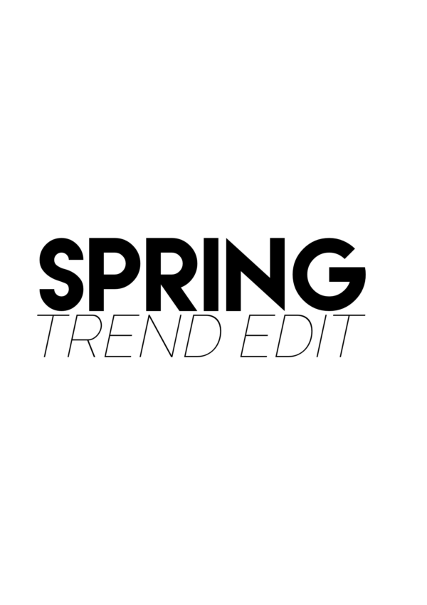 Spring Trend Edit